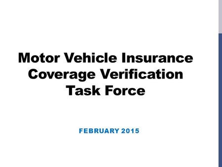 Motor Vehicle Insurance Coverage Verification Task Force FEBRUARY 2015.