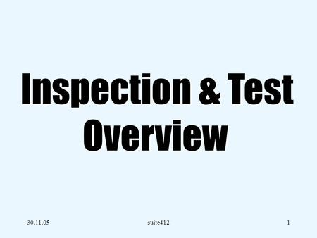 Inspection & Test Overview 30.11.05 suite412.