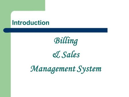 Billing & Sales Management System Introduction. Excel Infotech 706, Wing A, Marigold Building Yashwant Nagar, Virar (W) Thane, 401303 Website : www.excelinfotech.infowww.excelinfotech.in.