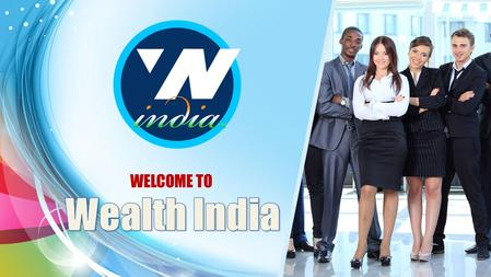 WELCOME TO Wealth India.