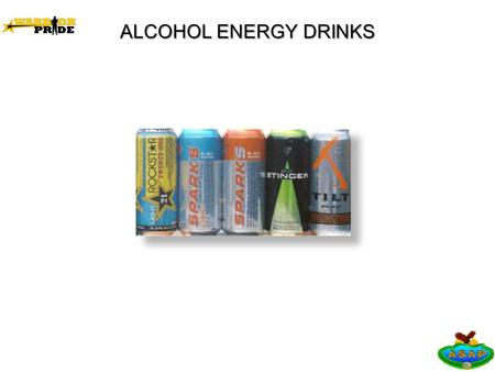 ALCOHOL ENERGY DRINKS. Learning Objective Provide educational awareness about alcoholic energy drinks.