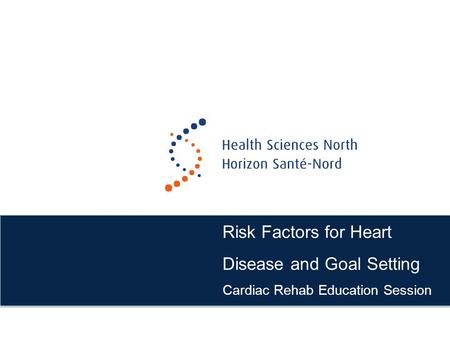 Risk Factors for Heart Disease and Goal Setting Cardiac Rehab Education Session.