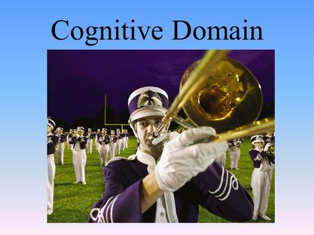 Cognitive Domain. Consciousness Chapter Drugs Module 26.