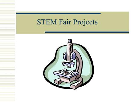 STEM Fair Projects.