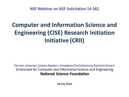 Computer and Information Science and Engineering (CISE) Research Initiation Initiative (CRII) Farnam Jahanian, Jeremy Epstein, Almadena Chtchelkanova,