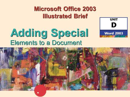 Microsoft Office 2003 Illustrated Brief Elements to a Document Adding Special.