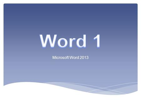 Word 1 Microsoft Word 2013.