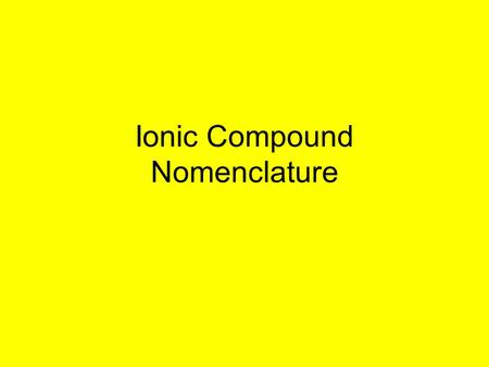 Ionic Compound Nomenclature