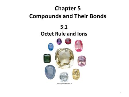 Chapter 5 Compounds and Their Bonds