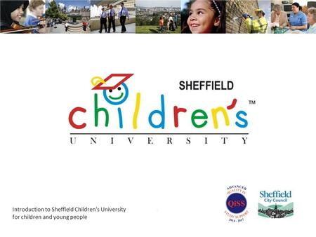 Introduction to Sheffield Children's University for children and young people.