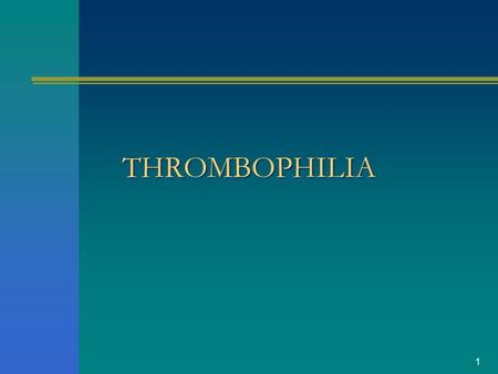1 THROMBOPHILIA. 2 Thrombophilia is technical term for hypercoagulable state Thrombosis (arterial or venous) is produced by a shift in the balance between.