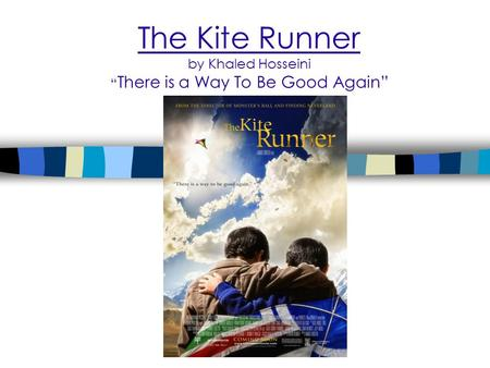 "The Kite Runner by Khaled Hosseini "" There is a Way To Be Good Again"""