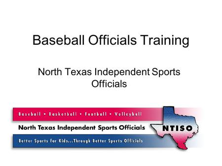 Baseball Officials Training North Texas Independent Sports Officials.