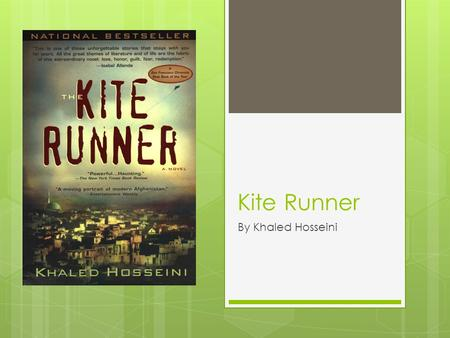 Kite Runner By Khaled Hosseini. Setting  Kabul, Afghanistan  Late 1970s-Early 1980s  Fremont, California  1980s-Early 2000s.