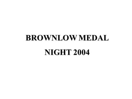 BROWNLOW MEDAL NIGHT 2004 Quarters showing that even commentators can score hot chicks Channel 10 commentator Steve Quartermain and his wife Paige.