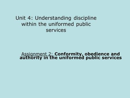 Unit 4: Understanding discipline within the uniformed public services