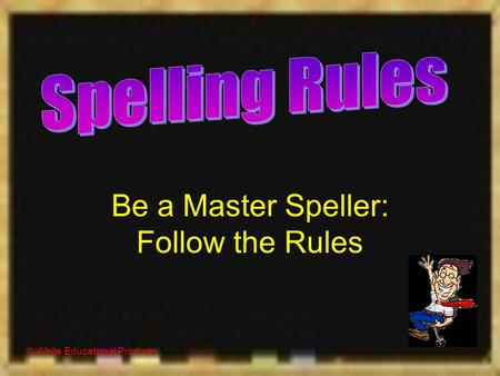 © White Educational Products Be a Master Speller: Follow the Rules.