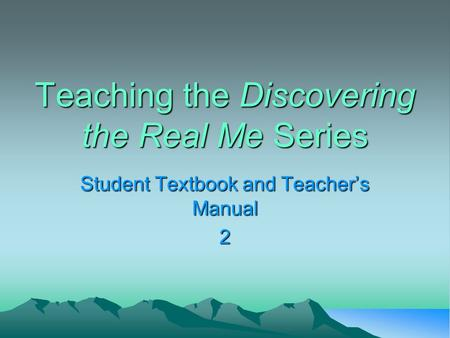 Teaching the Discovering the Real Me Series Student Textbook and Teacher's Manual 2.