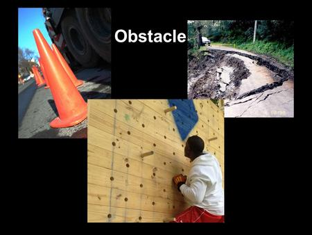 Obstacle. If you have received Jesus as your Savior,