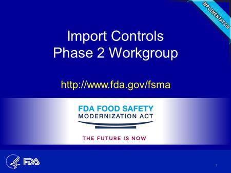Import Controls Phase 2 Workgroup  1.