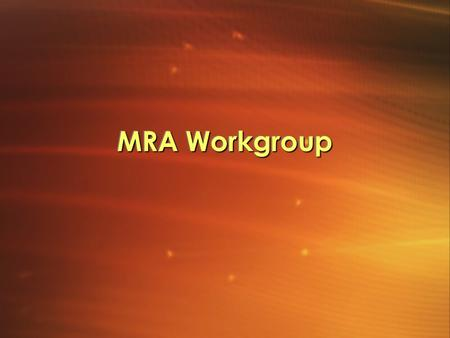 MRA Workgroup. In this session, we invite you to discuss the following question: What institutional structures will be needed to establish an MRA in tourism.