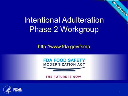 Intentional Adulteration Phase 2 Workgroup  1.