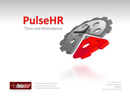 PulseHR Time and Attendance software development and coding web development, web hosting IT project management and consulting www.pulsesoft.ro Str. Ghioceilor.