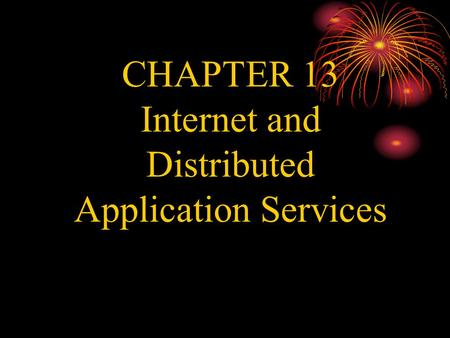 CHAPTER 13 Internet and Distributed Application Services.