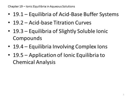 Chapter 19 – Ionic Equilibria in Aqueous Solutions