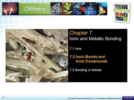 Chapter 7 Ionic and Metallic Bonding 7.2 Ionic Bonds and