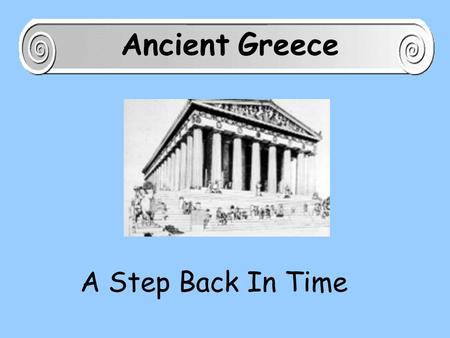 A Step Back In Time Ancient Greece Architecture Art, method and style of building.
