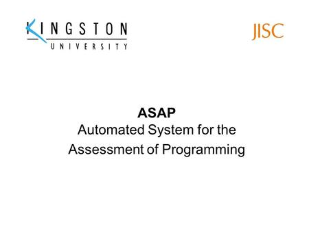ASAP Automated System for the Assessment of Programming.
