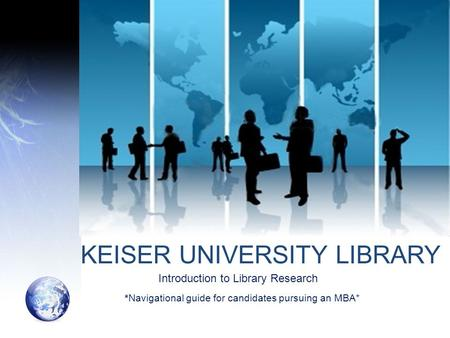Introduction to Library Research *Navigational guide for candidates pursuing an MBA*
