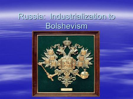 Russia: Industrialization to Bolshevism. Background  Tsar Alexander II –Attempted to reform after Crimean War  Ended serfdom  Military reform  Zemstvos.