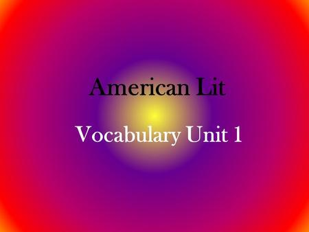 American Lit Vocabulary Unit 1.