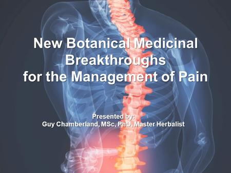 New Botanical Medicinal Breakthroughs for the Management of Pain