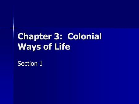 Chapter 3: Colonial Ways of Life Section 1. The Southern Economy The southern economy was based on commercial agriculture. The southern economy was based.