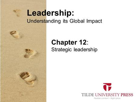 Leadership: Understanding its Global Impact Chapter 12: Strategic leadership.