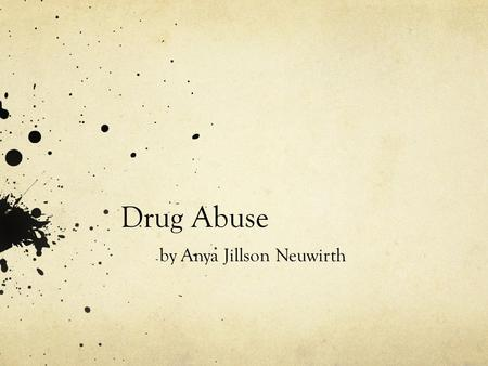 Drug Abuse by Anya Jillson Neuwirth. Drug abuse or substance abuse is the use of any chemical substance (especially controlled substance such as psychoactive.