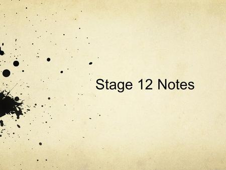 Stage 12 Notes.