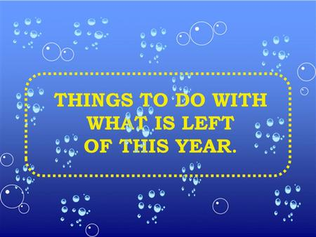 THINGS TO DO WITH WHAT IS LEFT OF THIS YEAR. PRACTICE A NEW SPORT.