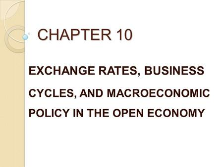 CHAPTER 10 EXCHANGE RATES, BUSINESS