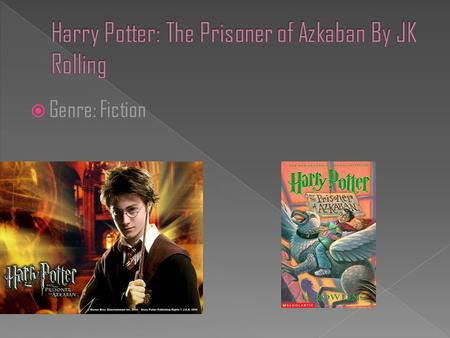  Genre: Fiction.  Harry is valiant, amiable, and devoted. The most important trait he possesses is valiant. He is valiant because he always risks his.
