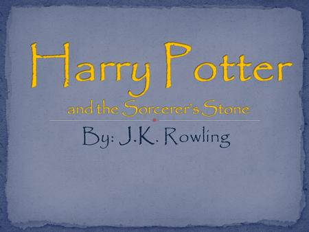 By: J.K. Rowling. Harry James Potter is the titular character and the protagonist of J. K. Rowling's Harry Potter series. The books cover seven years.