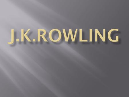  J.K.Rowling is one of the most famous writers in the world and is best known for her book series Harry Potter. J.K.Rowling is rumoured to be richer.