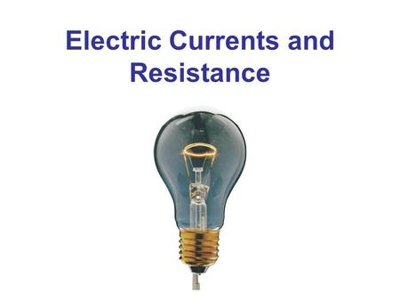 Electric Currents and Resistance