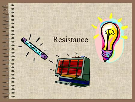 Resistance. Definition Opposition to the flow of electrons When electrons pass through materials with high resistance, they collide with its molecules.