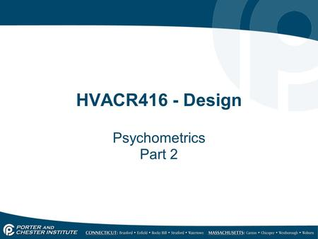 HVACR416 - Design Psychometrics Part 2. Temperature The temperature is the measurement of molecular activity in a substance. In the HVAC industry we are.