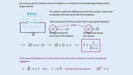 Let us now use this realistic view of a battery in a simple circuit containing a battery and a single resistor. The electric potential difference across.