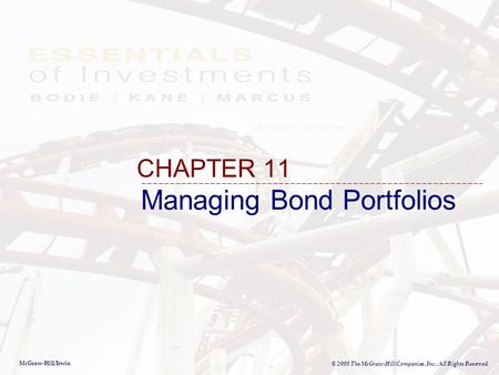 McGraw-Hill/Irwin © 2008 The McGraw-Hill Companies, Inc., All Rights Reserved. Managing Bond Portfolios CHAPTER 11.